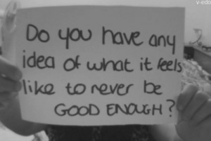 never-good-enough